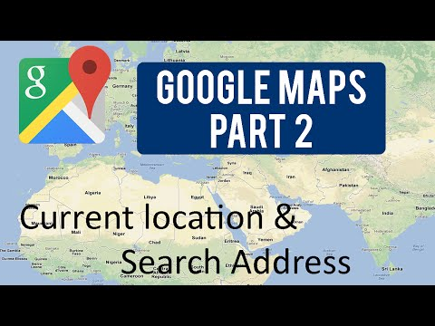 Google Maps Tutorial : Part 2 (Current location & Search Address)