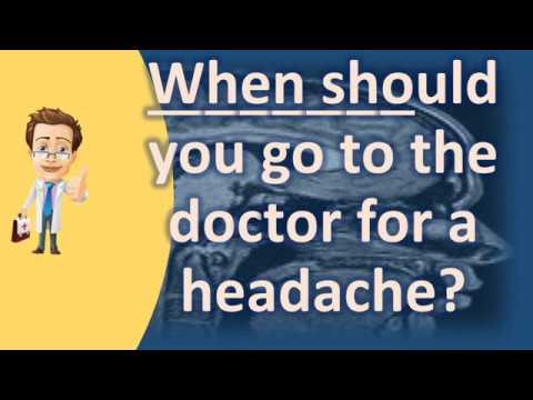 When should you go to the doctor for a headache ?   Health Channel