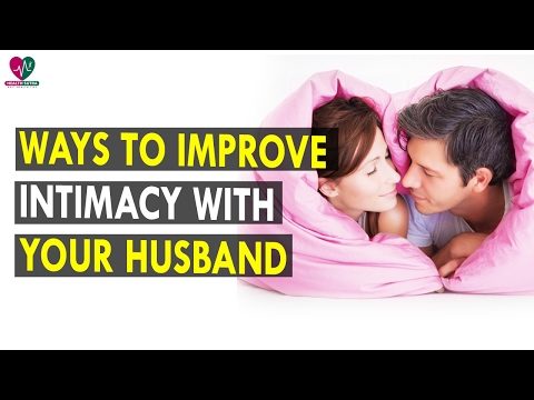 Ways to Improve Intimacy with Your Husband - Health Sutra - Best Health Tips