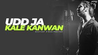 Udd Ja Kaale Kanwan   Digvijay Singh Pariyar   Unplugged Cover   Gadar