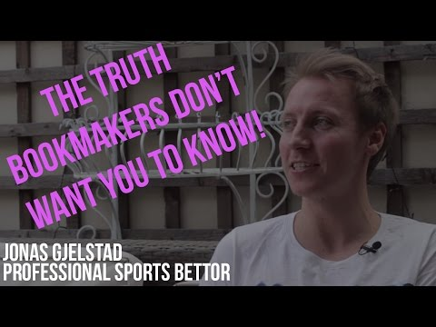 THE TRUTH BOOKMAKERS DON'T WANT YOU TO KNOW. EPISODE 5 | Jonas Gjelstad - Professional Sports Bettor