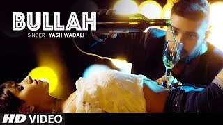 """Bullah"" Full Video Song | Yash Wadali | Feat. Nitesh Choudhary, Heena Harwani"