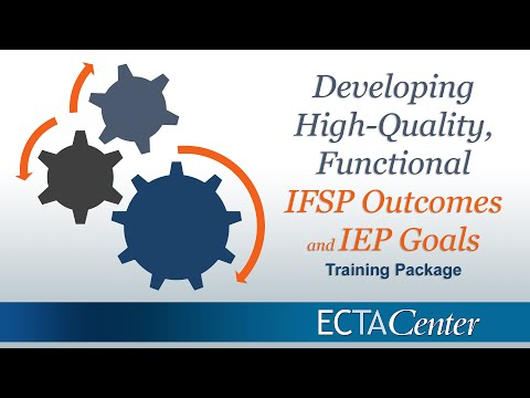 Developing High-Quality, Functional IFSP Outcomes and IEP Goals Training Package