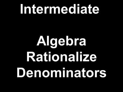 Intermediate Algebra Rationalize Denominators