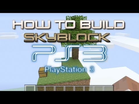 Minecraft SkyBlock : How to Build SkyBlock On Minecraft PS3 Edition (Playstation 3)