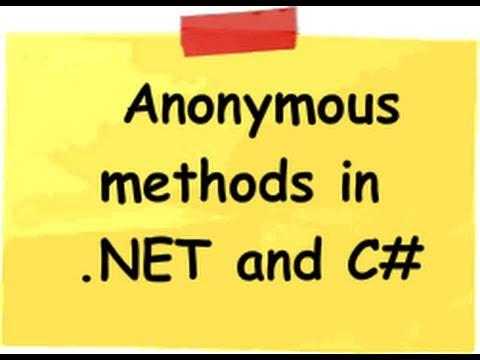 Anonymous methods in c# .Net step by step - Interview Question.