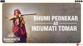 Sonchiriya | Bhumi Pednekar As Indumati Tomar | Abhishek Chaubey | 1st March