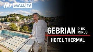 Prohlídka Hotelu Thermal s Adamem Gebrianem | Gebrian PLUS/MINUS #0 | MALL.TV