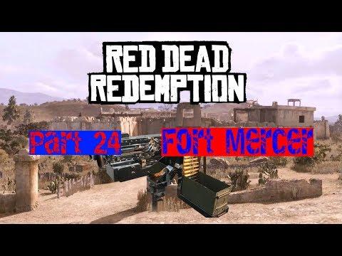 Red Dead Redemption pt 24: Fort Mercer
