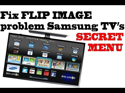 Samsung Tv's secret menu TRICK / FIX FLIP IMAGE, upside down image problem fix, Exclusive youtube