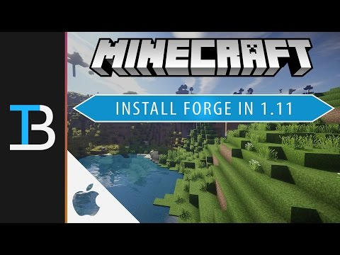 How to Install Forge for Minecraft 1.11 on a Mac (Install Multiple MInecraft Mods on a Mac)