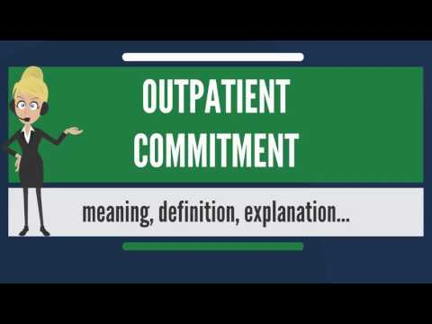 What is OUTPATIENT COMMITMENT? What does OUTPATIENT COMMITMENT mean?