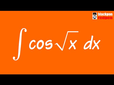 Sect 7 1 #37, integral of cos(sqrt(x))