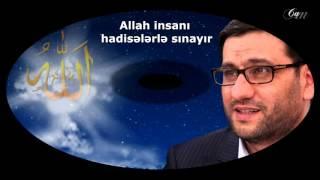 Hacı Şahin - Allah insanı hadisələrlə sınayır