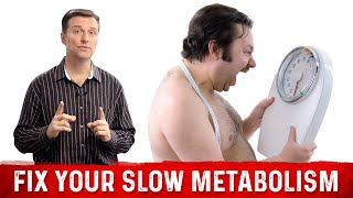 How to Fix a Slow Metabolism: MUST WATCH! | Dr. Berg
