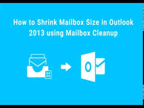 How to Shrink Outlook PST File Size Using Mailbox Cleanup