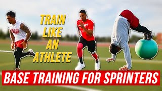 BASE TRAINING - BUILDING WORK CAPACITY FOR SPRINTING