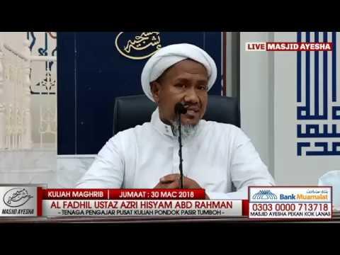 (30/3/18) KULIAH UMUM : Al Fadhil Ustaz Azri Hisyam Bin Abdul Rahman
