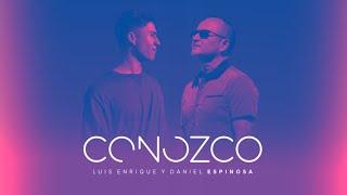 Luis Enrique & Daniel Espinosa - Conozco (Video Lyric Oficial)