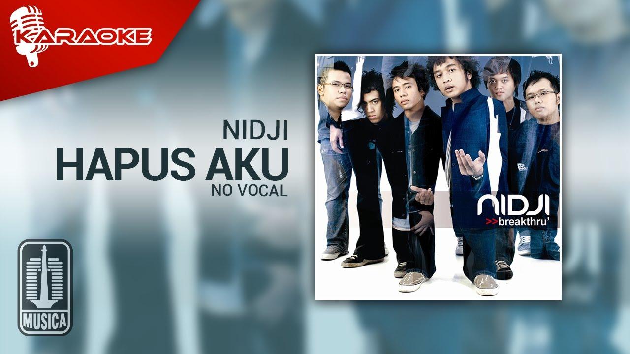 Download Nidji - Hapus Aku (Original Karaoke Video)   No Vocal MP3 Gratis