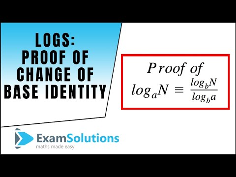Logs - Change of base identity (Proof) : ExamSolutions Maths Revision