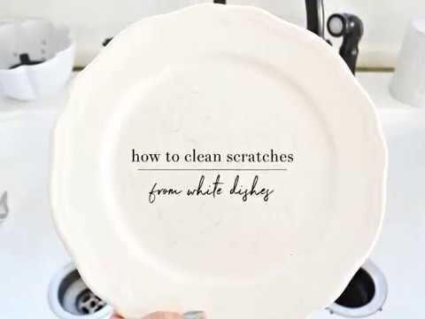 How To Remove Scratches From White Dishes