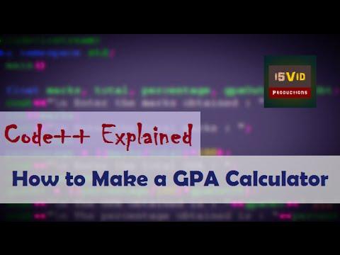 Code++ Explained | How to Make a GPA Calculator