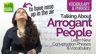 How to talk in English about 'ARROGANT PEOPLE' – Advanced English speaking lesson (ESL)
