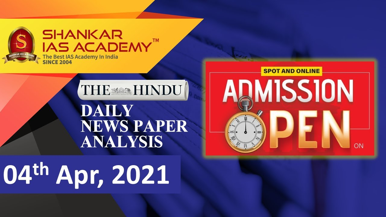 The Hindu Daily News Analysis || 4th April 2021 || UPSC Current Affairs || Prelims 2021 & Mains