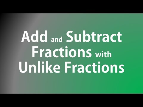 Add and Subtract Fractions with Unlike Fractions