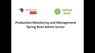 Production Monitoring And Management With Spring Boot Admin Server