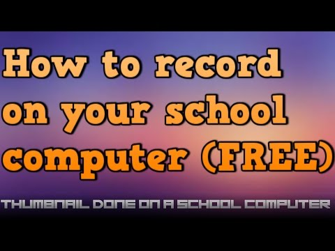 How to record on a School Computer (FREE)