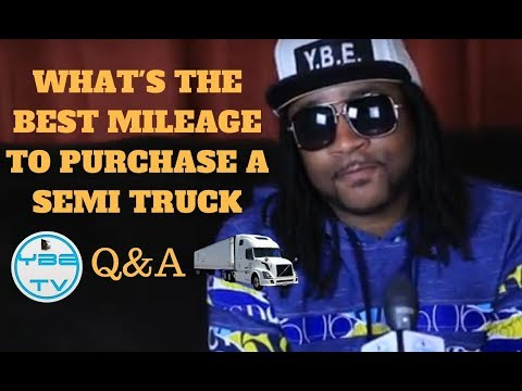 WHAT'S THE BEST MILEAGE TO PURCHASE A SEMI TRUCK (Q&A)