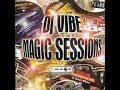 DJ Vibe   Magic Sessions Part 1