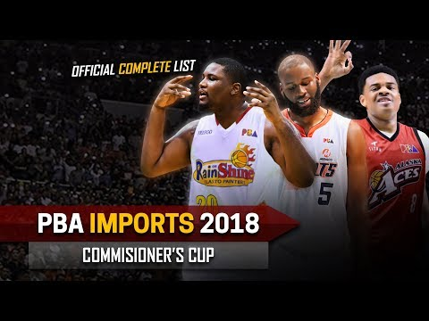 PBA Commissioner's Cup 2018 Official Imports | Complete List | Height & Highlights