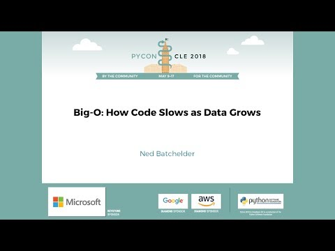 Ned Batchelder - Big-O: How Code Slows as Data Grows - PyCon 2018