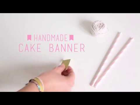Watch How We Make Our Handmade Cake Banner -  Birthday Party Ideas