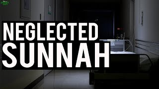 The Neglected Sunnah