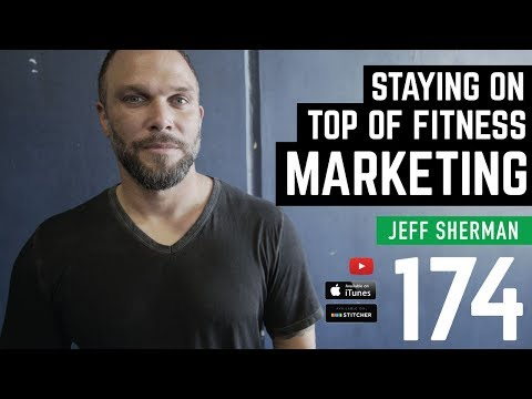 Staying On Top Of Fitness Marketing with Jeff Sherman - Barbell Business 174