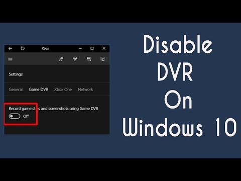 Disable Xbox DVR On Windows 10 - Lag FIX