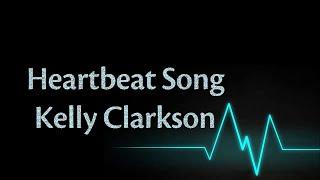 Download (Lyrics) Heartbeat Song - Kelly Clarkson