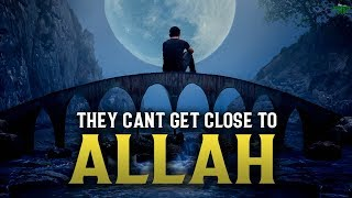 PEOPLE WITH THIS PROBLEM CAN'T GET CLOSE TO ALLAH
