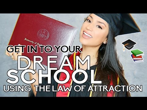 Get in to your DREAM SCHOOL!  | HOW I GOT ACCEPTED | Law of Attraction Visualization & ACTION