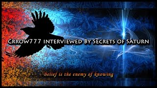 Crrow777 Interviewed by Secrets Of Saturn - Full Interview
