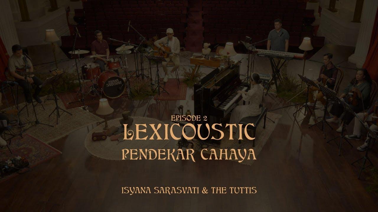 Download LEXICOUSTIC Ep. 2 - Pendekar Cahaya | Isyana Sarasvati & The Tuttis MP3 Gratis