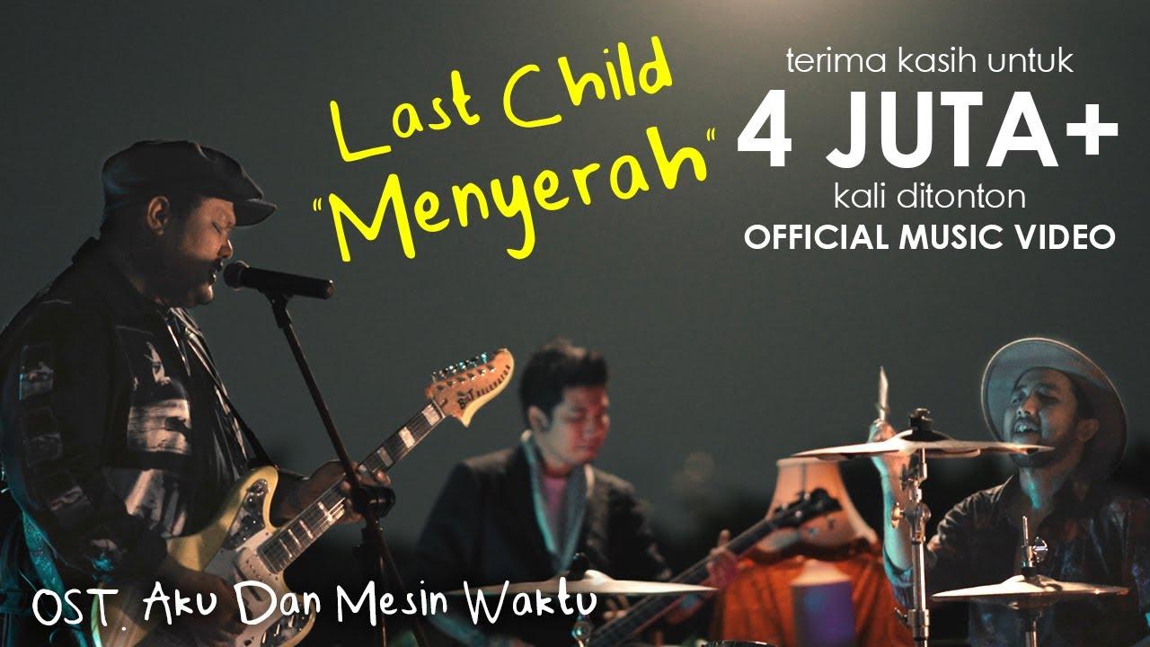 Download Last Child – Menyerah (OST. Aku Dan Mesin Waktu) MP3 Gratis