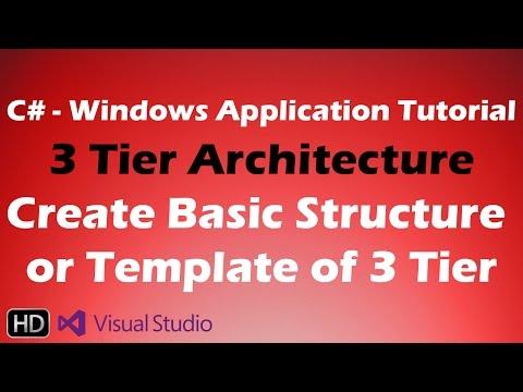 Create 3 Tier Architecture Project in Visual Studio | 3 Tier Architecture C# Tutorial - Part 1