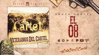 El 08 - Grupo Cartel [Official Audio]