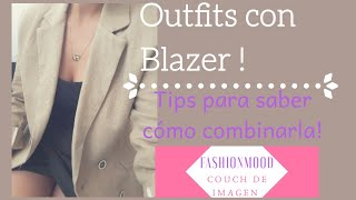 Outfits con blazer / Tips para combinarla fácilmente!
