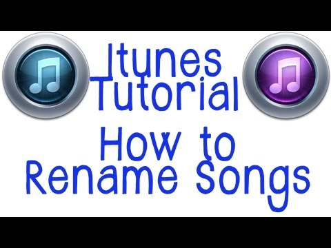Itunes Tutorial - How To Rename Song and Album Names In Itunes